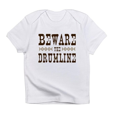 Beware the Drumline Infant T-Shirt