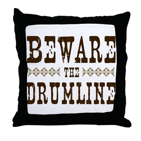 Beware the Drumline Throw Pillow