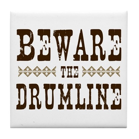 Beware the Drumline Tile Coaster