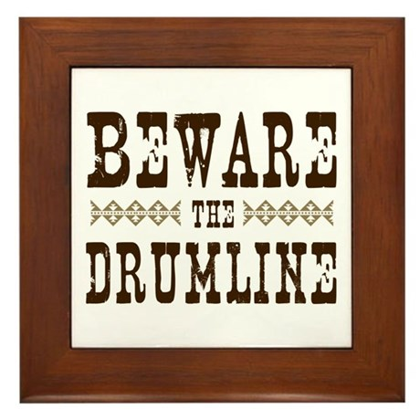 Beware the Drumline Framed Tile