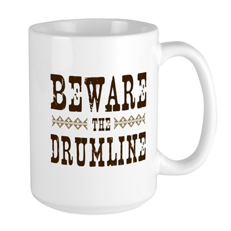 Beware the Drumline Large Mug