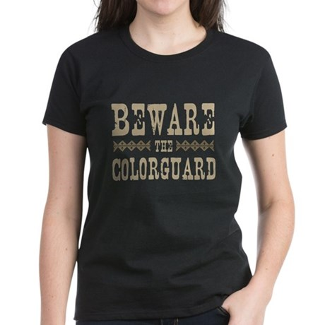 Beware the Colorguard Women's Dark T-Shirt