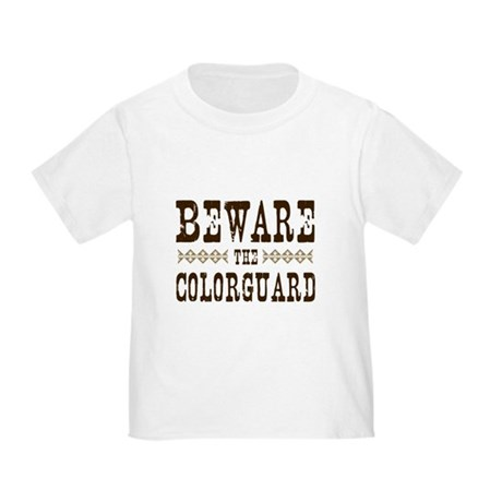 Beware the Colorguard Toddler T-Shirt