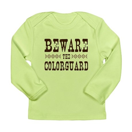 Beware the Colorguard Long Sleeve Infant T-Shirt