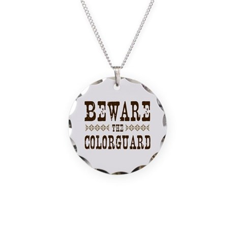Beware the Colorguard Necklace Circle Charm