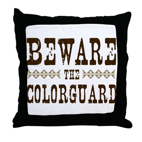 Beware the Colorguard Throw Pillow