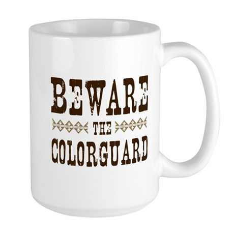 Beware the Colorguard Large Mug
