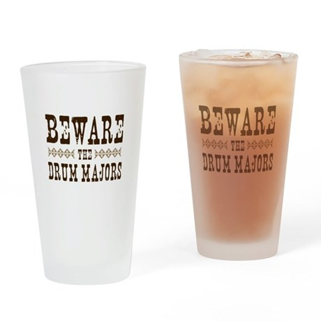 Beware the Drum Majors Pint Glass