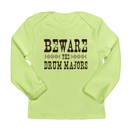 Beware the Drum Majors Long Sleeve Infant T-Shirt