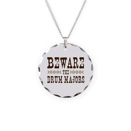 Beware the Drum Majors Necklace Circle Charm