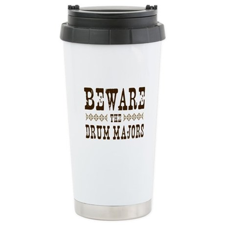 Beware the Drum Majors Ceramic Travel Mug