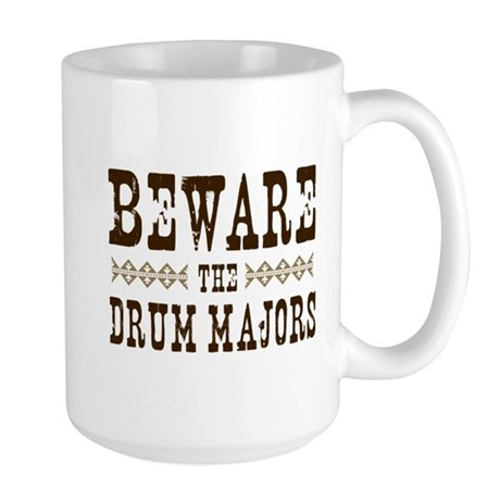 Beware the Drum Majors Large Mug