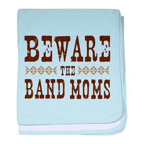 Beware the Band Moms baby blanket