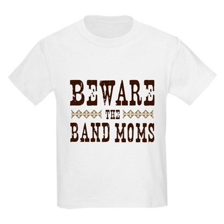 Beware the Band Moms Kids Light T-Shirt