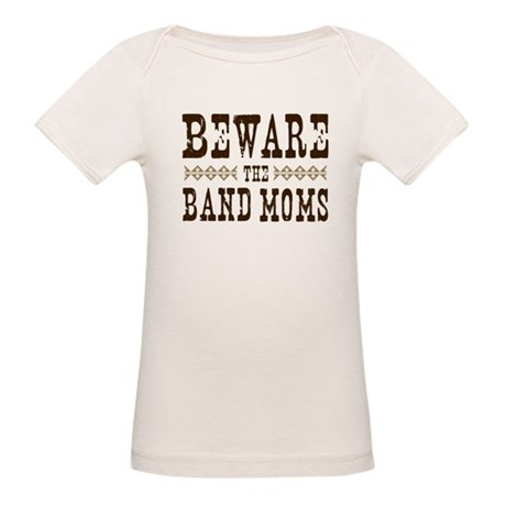 Beware the Band Moms Organic Baby T-Shirt