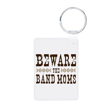 Beware the Band Moms Aluminum Photo Keychain