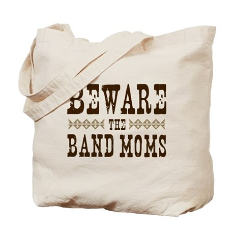 Beware the Band Moms Tote Bag