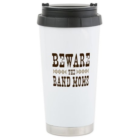 Beware the Band Moms Ceramic Travel Mug