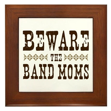 Beware the Band Moms Framed Tile