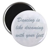 Dancing is like... Magnet