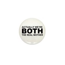 We're both the real mother! Mini Button (10 pack)