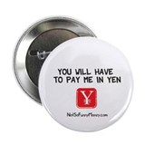 "Pay Me In Yen 2.25"" Button"