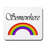 Somewhere Over the Rainbow Mousepad