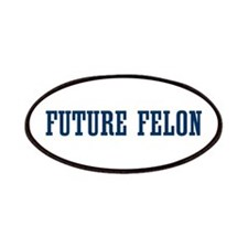 Future Felon Patches