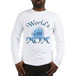World's Greatest Mom Long Sleeve T-Shirt