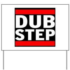 DubStep Logo Yard Sign