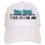 Young Enough Baseball Cap