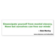 Emancipate yourself Bumper Bumper Sticker