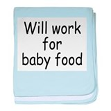 Will work for baby food baby blanket