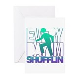 Everyday Shufflin Greeting Card