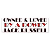 Owned & Loved by a JRT Bumper Bumper Stickers