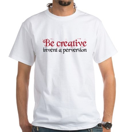 Be Creative White T-Shirt
