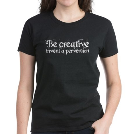 Be Creative Women's Dark T-Shirt