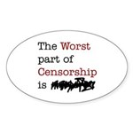 The Worst Part of Censorship Sticker (Oval 10 pk)
