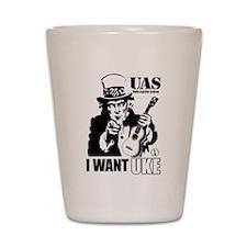 I WANT UKE Shot Glass