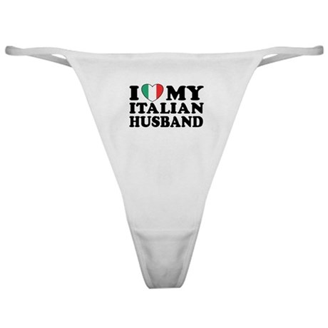 I Love My Italian Husband Classic Thong