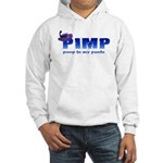 pimp poop in my pants Hooded Sweatshirt