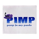 pimp poop in my pants Throw Blanket
