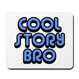 Cool Story Bro Mousepad