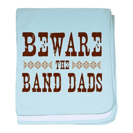 Beware the Band Dads baby blanket