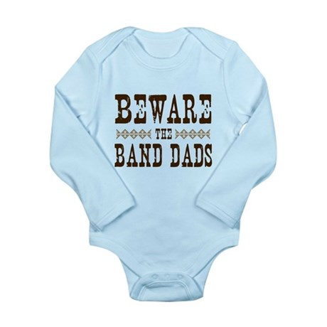 Beware the Band Dads Long Sleeve Infant Bodysuit