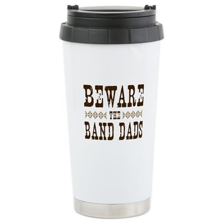 Beware the Band Dads Ceramic Travel Mug