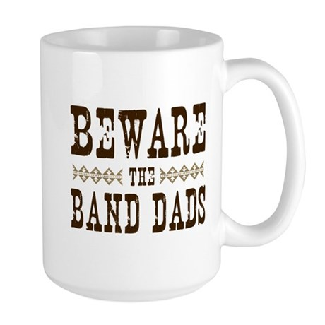 Beware the Band Dads Large Mug