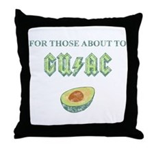For Those About to Guac Throw Pillow