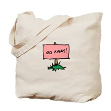 Go Away Sign Tote Bag