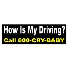 HOW IS MY DRIVING? Bumper Bumper Sticker